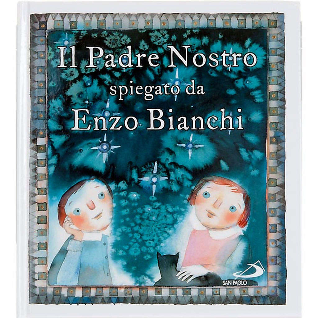 Padre Nostro spiegato da Enzo Bianchi 4