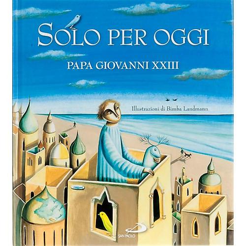 Solo per oggi Papa Giovanni XXIII 1