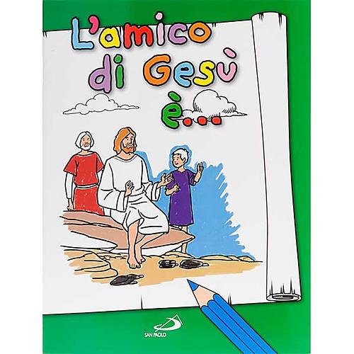 L'amico di Gesù è- Libro da colorare 1