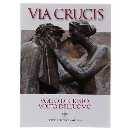 Via Crucis volto di Cristo, volto dell'uomo 1